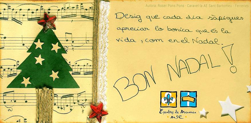 Postal guanyadora del 3r. concurs de postals de nadal, fet entre infants i joves dels agrupaments. L'autora és na Roser Pons Pons, caravel·la de l'A.E. Sant Bartomeu de Ferreries.